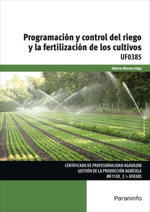 PROGRAMACIÓN Y CONTROL DEL RIEGO Y LA FERTILIZACIÓN DE LOS CULTIVOS