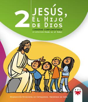 JESÚS, EL HIJO DE DIOS 2: CUADERNO COMPLEMENTARIO AL CATECISMO JESÚS ES EL SEÑOR