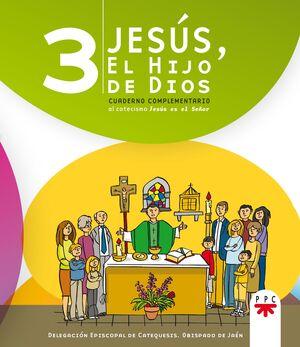 JESÚS, EL HIJO DE DIOS 3. CUADERNO COMPLEMENTARIO AL CATECISMO JESÚS ES EL SEÑOR