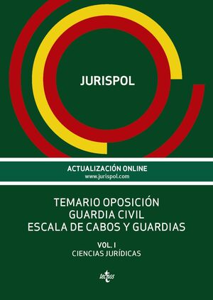 TEMARIO OPOSICIÓN GUARDIA CIVIL ESCALA DE CABOS Y GUARDIAS VOLUMEN I CIENCIAS JURIDICAS