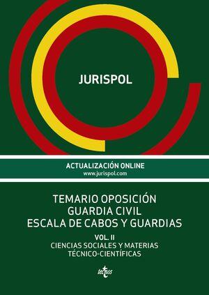 TEMARIO OPOSICIÓN GUARDIA CIVIL ESCALA DE CABOS Y GUARDIAS VOLUMEN II CIENCIAS SOCIALES Y MATERIAS TENICO-CIENTIFICS
