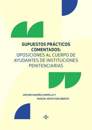 SUPUESTOS PRÁCTICOS COMENTADOS OPOSICIONES AL CUERPO DE AYUDANTES DE INSTITUCIONES PENITENCIARIAS