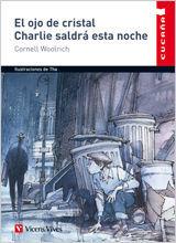 EL OJO DE CRISTAL / CHARLIE SALDRA ESTA NOCHE