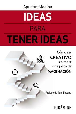 IDEAS PARA TENER IDEAS
