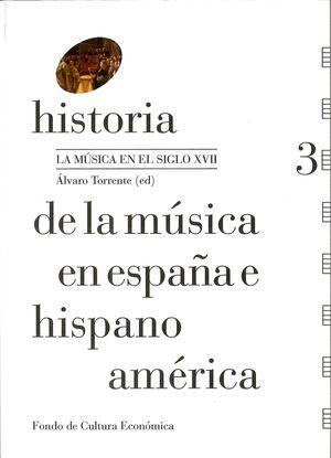 HISTORIA DE LA MÚSICA EN ESPAÑA E HISPANOAMÉRICA, VOLUMEN 3