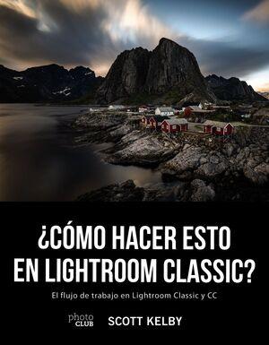 ¿CÓMO HACER ESTO EN LIGHTROOM CLASSIC?