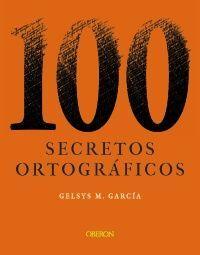 100 SECRETOS ORTOGRÁFICOS