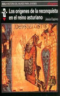 LOS ORÍGENES DE LA RECONQUISTA Y EL REINO ASTURIANO