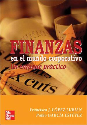 FINANZAS EN EL MUNDO CORPORATIVO. UN ENFOQUE PR@CTICO