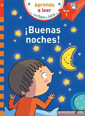 ¡BUENAS NOCHES! (APRENDO A LEER CON SAM Y JULIA NIVEL 1)