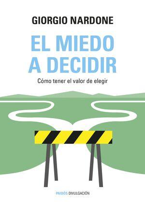 EL MIEDO A DECIDIR