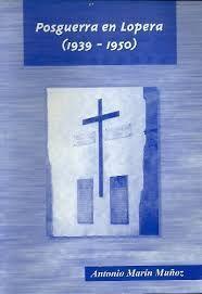 POSGUERRA EN LOPERA 1939-1950