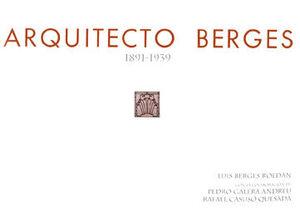 ARQUITECTO BERGES, 1891-1939