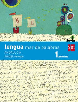 LENGUA: MAR DE PALABRAS. 1 PRIMARIA. SAVIA. ANDALUCÍA