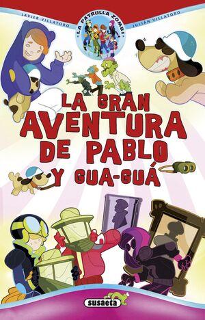 LA GRAN AVENTURA DE PABLO Y GUA-GUÁ