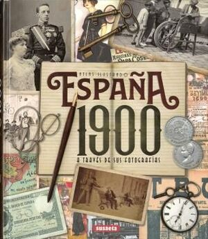 ESPAÑA 1900 A TRAVÉS DE SUS FOTOGRAFÍAS