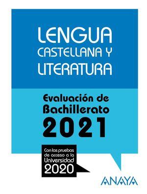 LENGUA CASTELLANA Y LITERATURA EVALUACION DE BACHILLERATO 2021