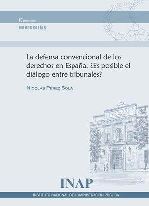 DEFENSA CONVENCIONAL DE LOS DERECHOS EN ESPAÑA. ¿ES POSIBLE EL DIÁLOGO ENTRE TRI