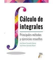 CALCULO DE INTEGRALES PRINCIPALES METODOS Y EJERCICIOS RESUELTOS