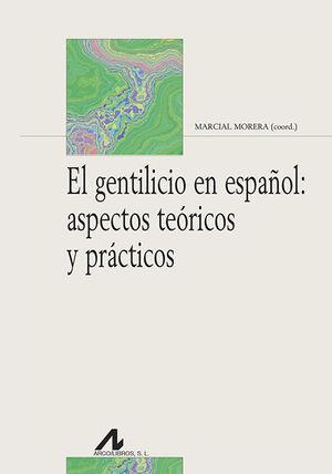 EL GENTILICIO EN ESPAÑOL: ASPECTOS TEÓRICOS Y PRÁCTICOS.