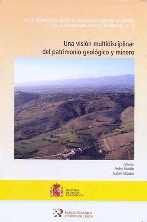 UNA VISIÓN MULTIDISCIPLINAR DEL PATRIMONIO GEOLÓGICO Y MINERO