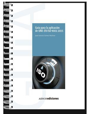 GUÍA PARA LA APLICACIÓN DE UNE-EN ISO 9001:2015