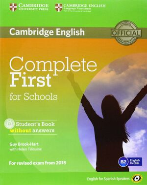 COMPLETE FIRST FOR SCHOOLS FOR SPANISH SPEAKERS STUDENT'S PACK WITHOUT ANSWERS (