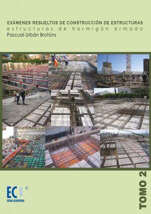 EXÁMENES RESUELTOS DE CONSTRUCCIÓN DE ESTRUCTURAS. ESTRUCTURAS DE HORMIGÓN ARMAD