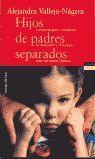 HIJOS DE PADRES SEPARADOS