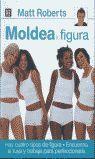 MOLDEA TU FIGURA