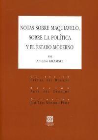 NOTAS SOBRE MAQUIAVELO, SOBRE LA POLÍTICA Y EL ESTADO MODERNO
