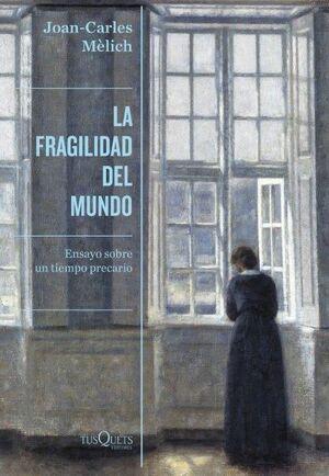 LA FRAGILIDAD DEL MUNDO