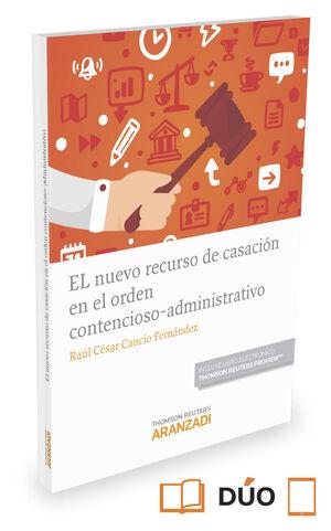EL NUEVO RECURSO DE CASACIÓN EN EL ORDEN CONTENCIOSO-ADMINISTRATIVO (PAPEL + E-B