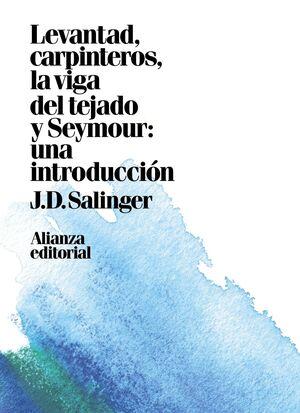 LEVANTAD, CARPINTEROS, LA VIGA DEL TEJADO. SEYMOUR: UNA INTRODUCCIÓN