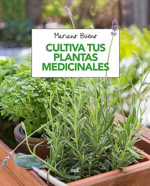 CULTIVA TUS PLANTAS MEDICINALES