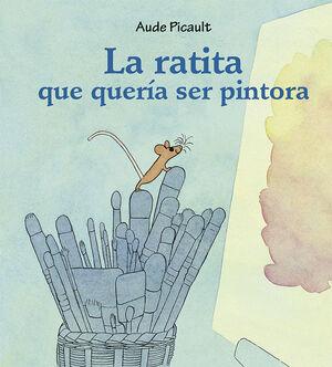 LA RATITA QUE QUERÍA SER PINTORA