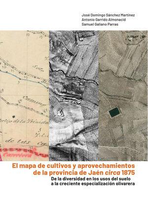 EL MAPA DE CULTIVOS Y APROVECHAMIENTOS DE LA PROVINCIA DE JAÉN