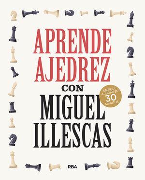APRENDE AJEDREZ CON MIGUEL ILLESCAS