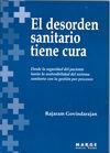 EL DESORDEN SANITARIO TIENE CURA. DESDE LA SEGURIDAD DEL PACIENTE HASTA LA SOSTE