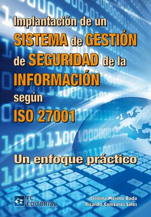 IMPLANTACIÓN DE UN SISTEMA DE GESTIÓN DE SEGURIDAD DE LA INFORMACIÓN SEGÚN ISO 2