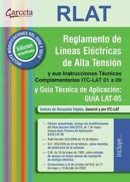 REGLAMENTO LINEAS ELECTRICAS ALTA TENSION (RLAT) CON ITC LAT 01-09 2ª