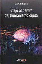 VIAJE AL CENTRO DEL HUMANISMO DIGITAL