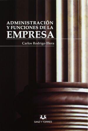 ADMINISTRACIÓN Y FUNCIONES DE LA EMPRESA