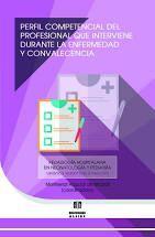 PERFIL COMPETENCIAL DEL PROFESIONAL QUE INTERVIENE DURANTE LA ENFERMEDAD Y LA CO