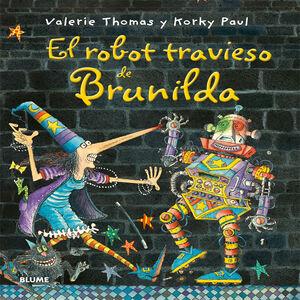 BRUJA BRUNILDA. EL ROBOT TRAVIESO DE BRUNILDA