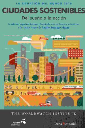 SITUACIÓN DEL MUNDO 2016. CIUDADES SOSTENIBLE