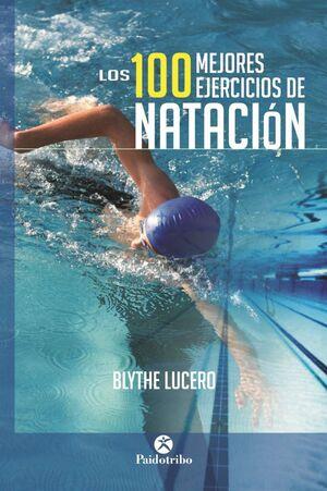 LOS 100 MEJORES EJERCICIOS DE NATACIÓN