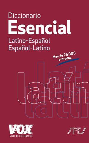 DICCIONARIO ESENCIAL LATINO-ESPAÑOL/ ESPAÑOL-LATINO