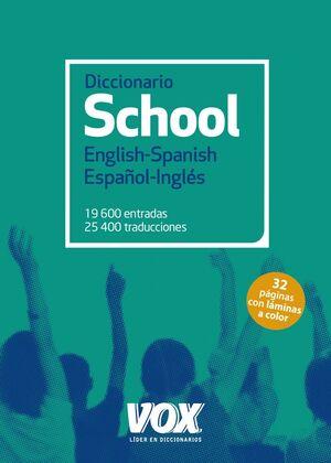 DICCIONARIO SCHOOL ENGLISH-SPANISH / ESPAÑOL-INGLÉS