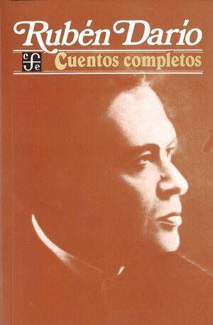 CUENTOS COMPLETOS / RUBÉN DARÍO ; EDICIÓN Y NOTAS DE ERNESTO MEJÍA SÁNCHEZ ; EST